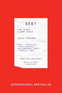 Debt: The First 5,000 Years